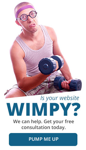 Is your website wimpy? get a free consultation today.